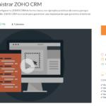 Nuevo Curso de ZOHO CRM: Aprende a Administrar ZOHO CRM